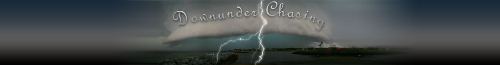 Downunder Chasing - Australian Storms & Severe Weather